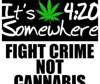 Fight Crime Not Cannabis meme