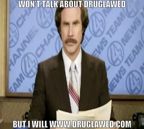 Ron Burgundy endorses Druglawed