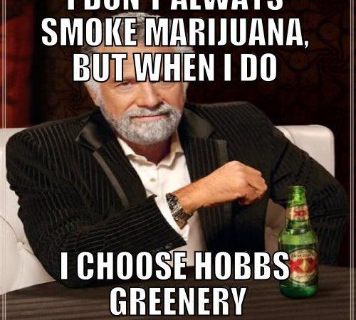 Hobbs Greenery – Most Interesting Man