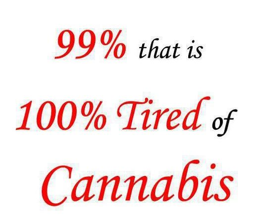 One Of The 99% Tired Of Cannabis Prohibition