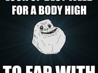 fap forever alone body high weed