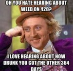 hate hearing about weed on 420 meme