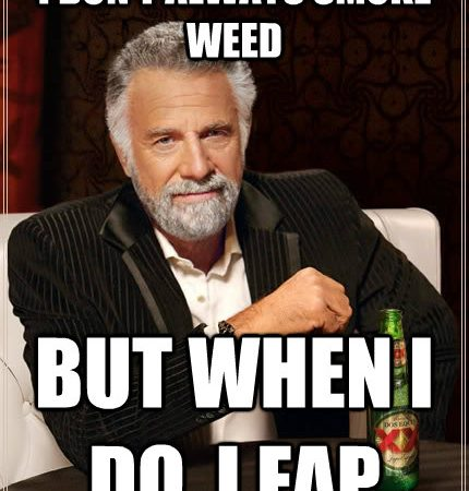 I Don't Always Smoke Weed But When I Do I Fap