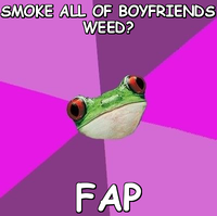 girlfriend smokes all weed