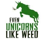 unicorns love weed