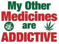 My Other Medicines Are Addictive