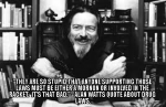 alan watts drug law quote