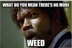 no more weed