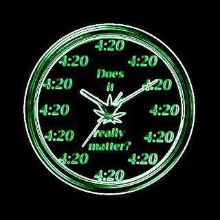 It's always 420 clock