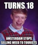 amsterdam stop selling weed tourists bad luck brian