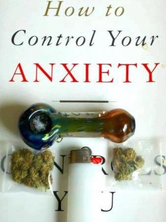 Control Your Anxiety With Weed