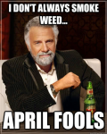 interesting man smoke weed april fools meme