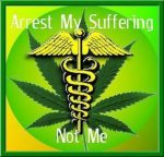arrest my sufefring emdical marijuana