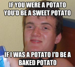 really high guy baked potato