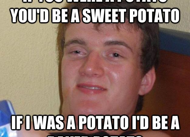 If You Were A Potato…