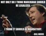 mandatory marijuana bill hicks quote