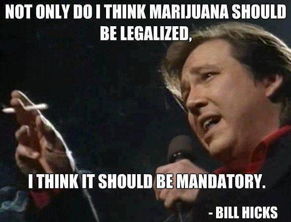 Bill Hicks Mandatory Marijuana Quote