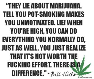unmotivated marijuana smokers bill hicks quote