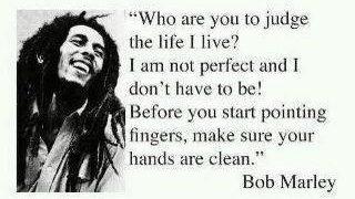 Bob Marley Judge Not Quote