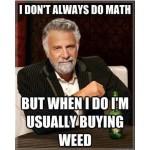 buying weed math