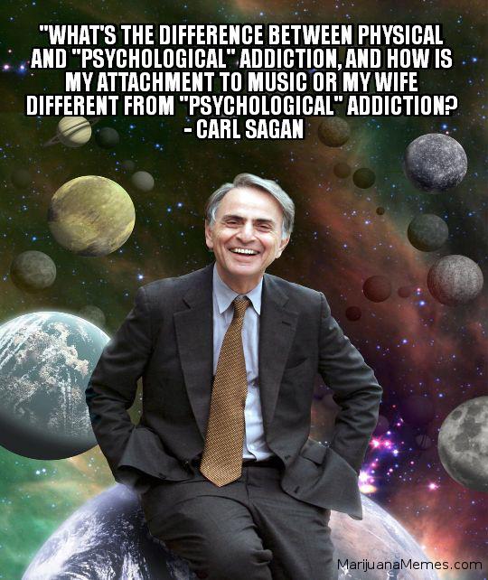 carl sagan addiction question quote