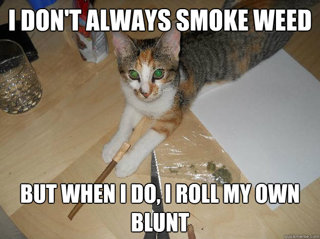 always roll my own blunt