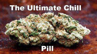 cannabis chill pill