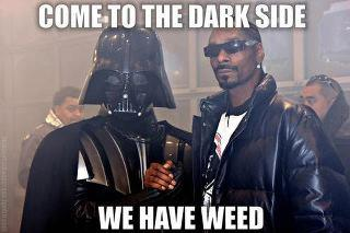 Come To The Dark Side, We Have Weed