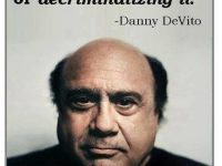 dannuy devito marijuana quote