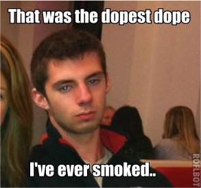 dopest dope i ever smoked