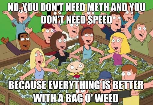 Everything's Better With A Bag Of Weed
