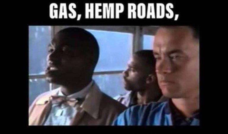 Hemp Rope, Hemp Tires, Hemp Gas, Hemp Roads, Hemp oil, Hemp Clothes…