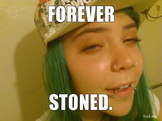 Forever Stoned