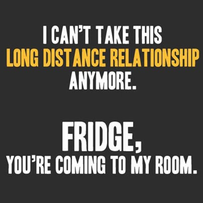 Long distance relationship…with the fridge!