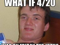 420 friday 13th really high guy