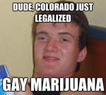 really high guy legalized gay marijuana meme