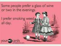prefer smoking weed allday drink wine night