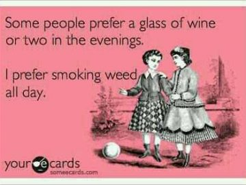 prefer smoking weed allday drink wine night