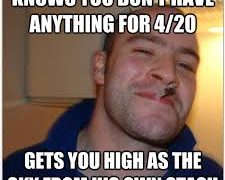 knowing no weed 420 good guy greg high