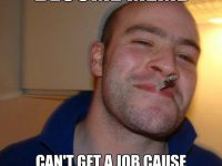 good guy greg cant get work