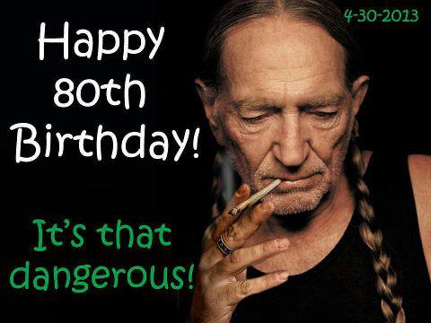 Willie Nelson passed his 80th birthday