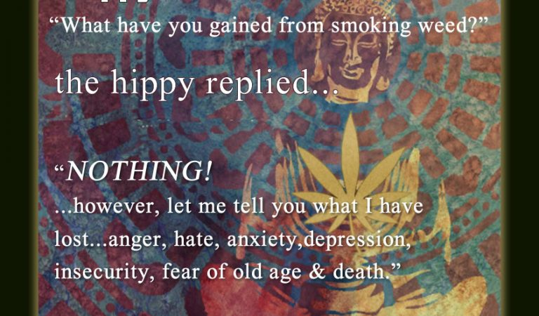 What have you gained from smoking weed?
