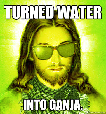 Hipster Jesus turned water into weed