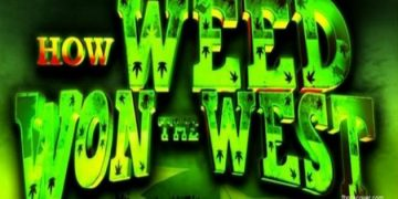 how weed won the west documentary