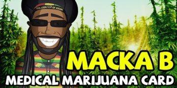 Macka B - Medical Marijuana Card