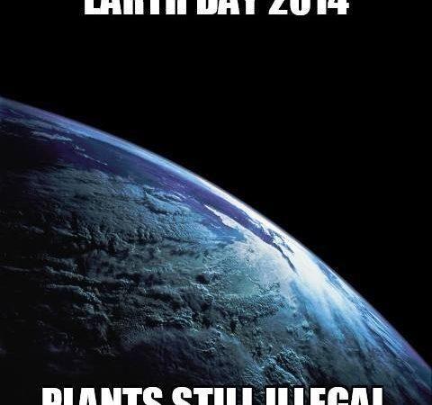 Earth Day – Plants Still Illegal