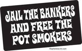 Jail The Bankers free the weed tokers meme