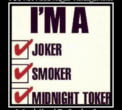 I'm a joker, smoker and a midnight toker