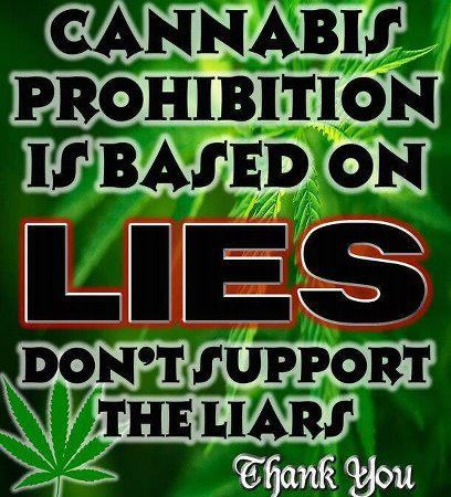 Cannabis Prohibition Is Based On Lies