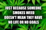 weed smoker life goals